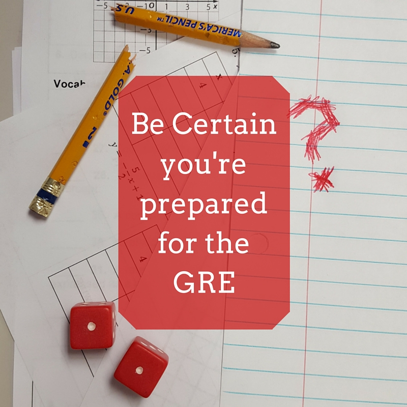 How to be Certain you're prepared for the GRE