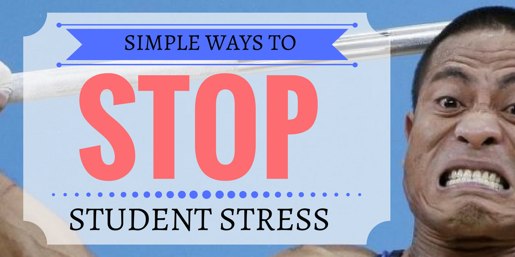 Stop Student Stress; Simple Tips