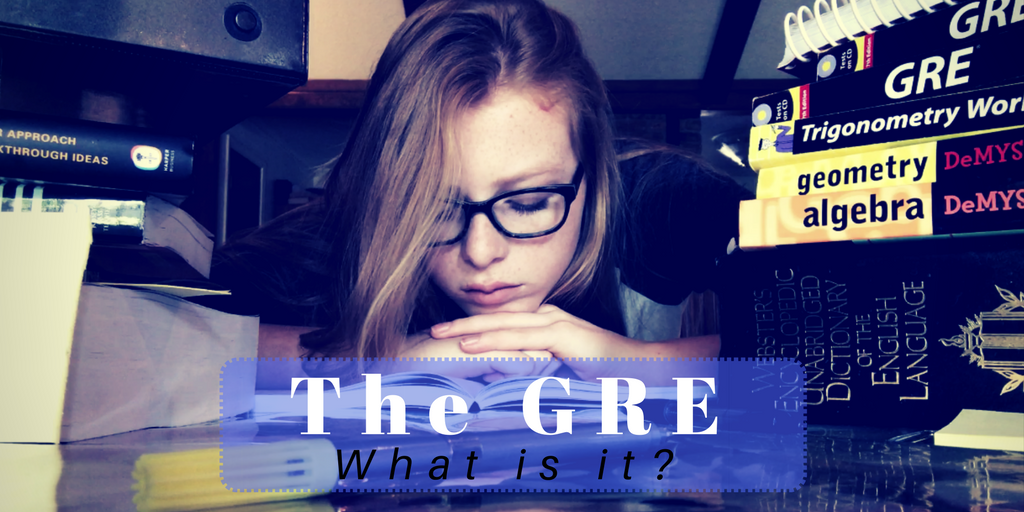 The GRE; What is it?